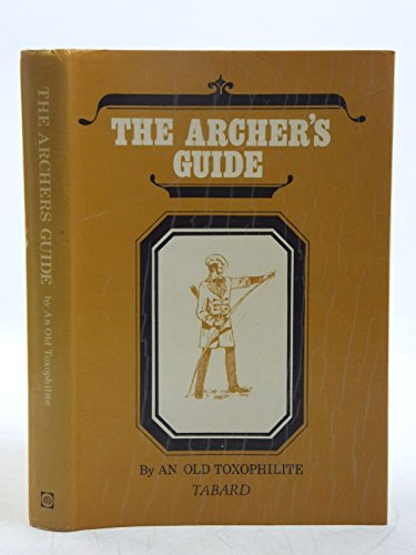 Archers' Guide By An Old Toxophilite