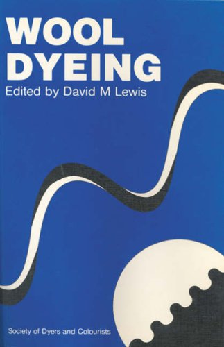 Wool Dyeing By D.M. Lewis