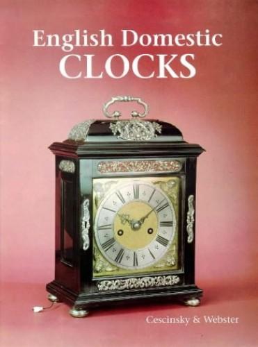 English Domestic Clocks By Herbert Cescinsky