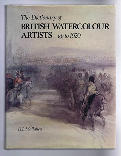 Dictionary of British Watercolour Artists Up to 1920 By H.L. Mallalieu