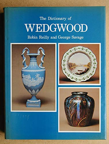 The Dictionary of Wedgwood By Robin Reilly