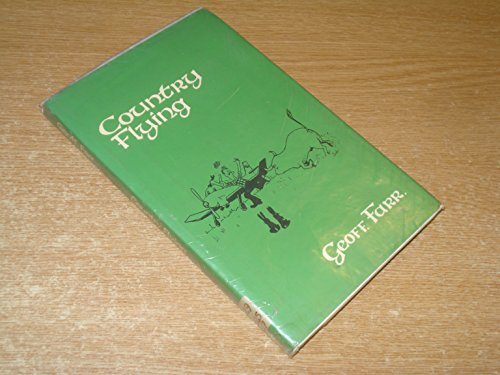 Country Flying By Geoffrey Farr