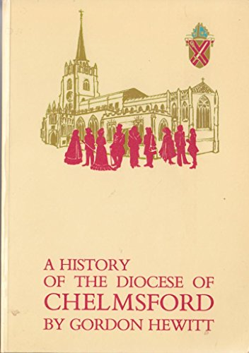 A history of the diocese of Chelmsford By Gordon Hewitt