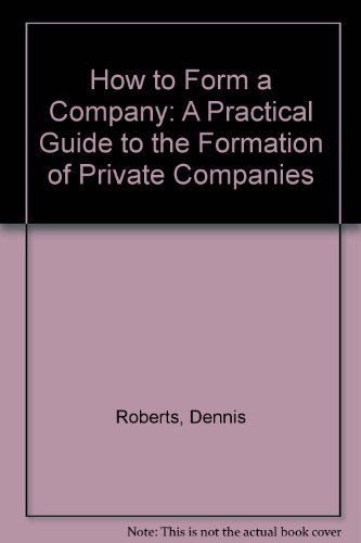 How to Form a Company By Dennis Roberts