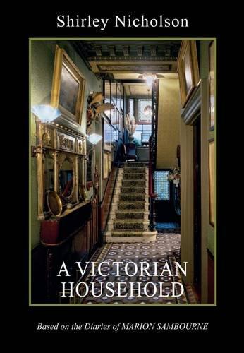 A Victorian Household von Shirley Nicholson