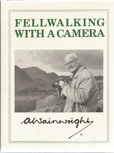 Fell Walking with a Camera By Alfred Wainwright