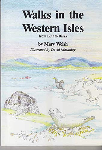 Walks in the Western Isles By Mary Welsh