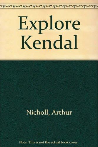 Explore Kendal By Arthur Nicholl