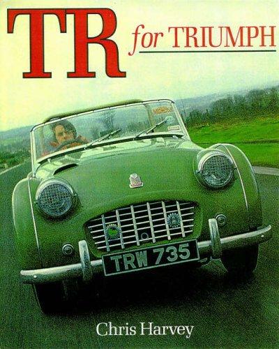 T. R. for Triumph By Chris Harvey