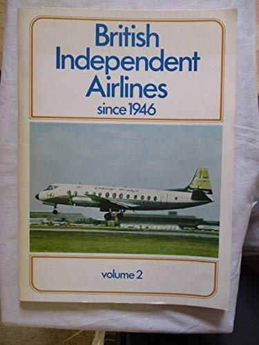 British Independent Airlines since 1946 By Anthony Charles Merton Jones