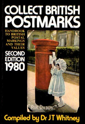 Collect British Postmarks By J.T. Whitney