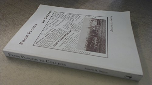 From Plough to College By Joseph H. Smith