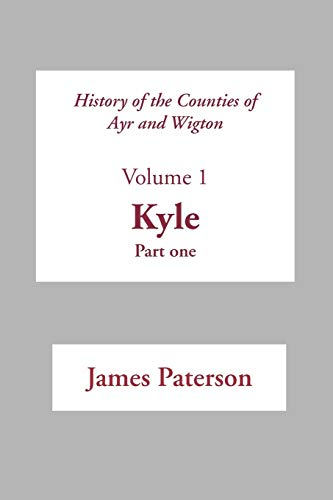 History of the Counties of Ayr and Wigton By James Paterson