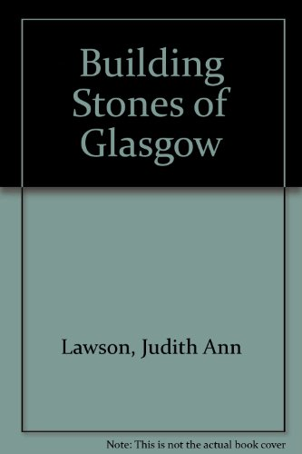 Building Stones of Glasgow By Judith Ann Lawson