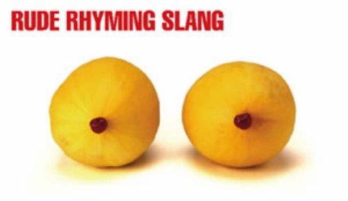 Rude Rhyming Slang By Tom Nind