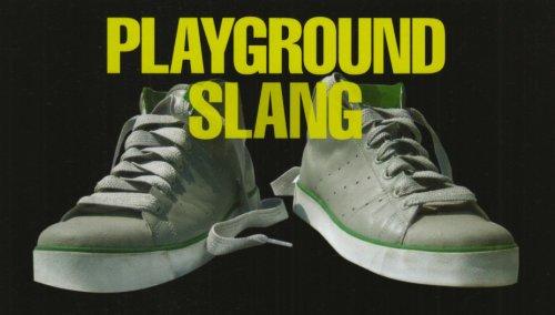 Playground Slang and Teenspeak By Michael Janes