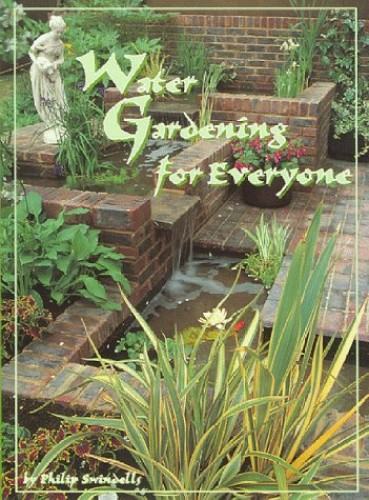Water Gardening for Everyone By Philip Swindells