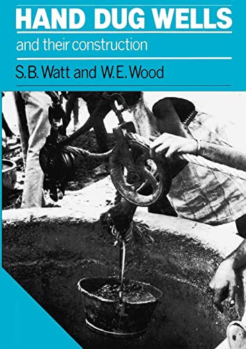 Hand Dug Wells and their Construction By Edited by Simon Watt
