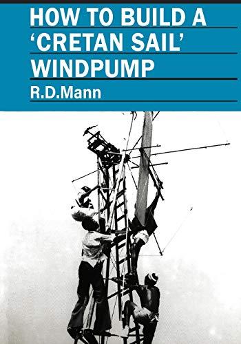 How to Build a Cretan Sail Windpump By Bob Mann