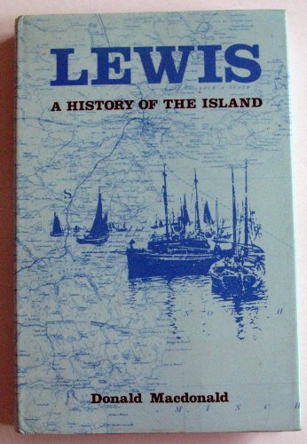 Lewis-A-History-of-the-Island-by-MacDonald-Donald-Hardback-Book-The-Cheap-Fast