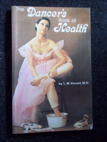 The Dancer's Book of Health By L.M. Vincent