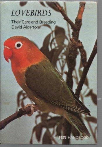 Lovebirds: Their Care and Breeding by David Alderton