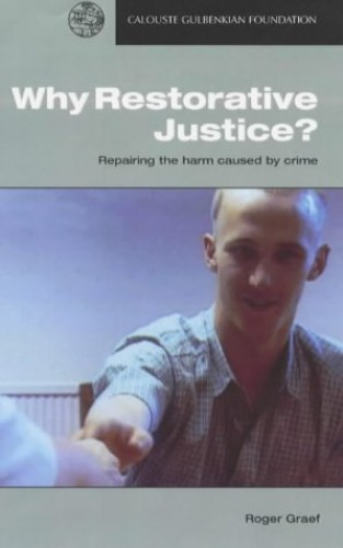 Why Restorative Justice? By Roger Graef