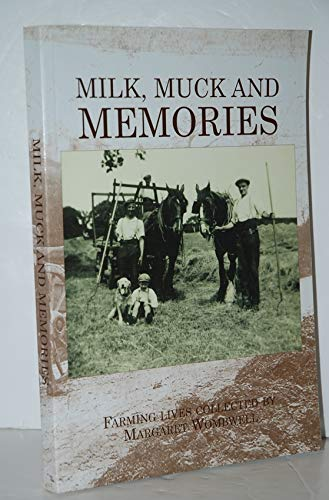 Milk, Muck and Memories: Farming Lives Collected by Margaret Wombwell by Margaret Wombwell