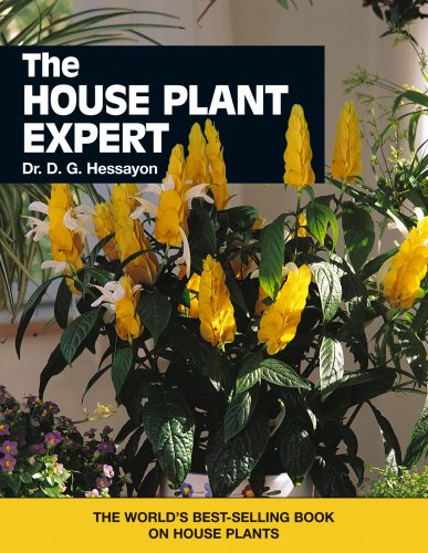 The New House Plant Expert: The World's Best-selling Book on House Plants by D. G. Hessayon