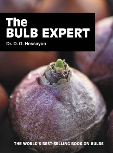 The Bulb Expert: The World's Best-selling Book on Bulbs by D. G. Hessayon