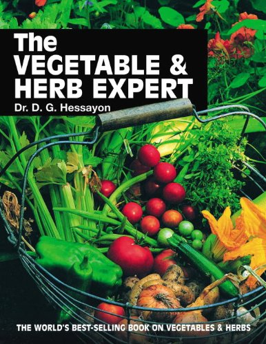 The Vegetable & Herb Expert: The world's best-selling book on vegetables & herbs By D. G. Hessayon