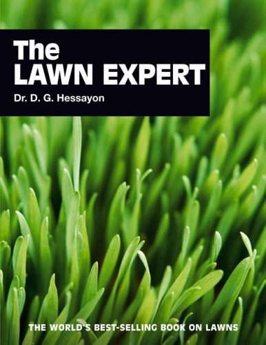 The Lawn Expert: The World's Best-selling Book on Lawns by D. G. Hessayon