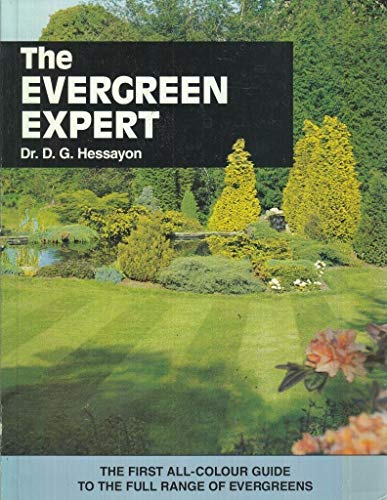 The Evergreen Expert by D. G. Hessayon
