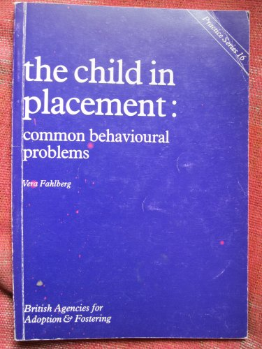 A Child in Placement By Vera I. Fahlberg