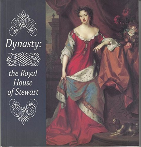 Dynasty: Tthe Royal House of Stewart By Rosalind Kay Marshall