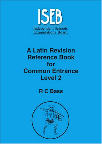 A Latin Revision Reference Book for Common Entrance Level 2 By R. C. Bass