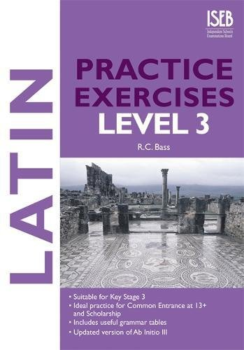 Latin Practice Exercises Level 3 By R. C. Bass