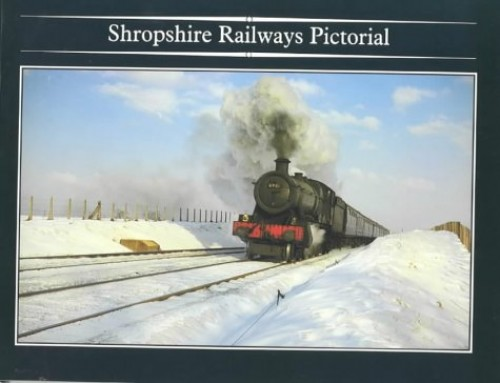 Shropshire Railways Pictorial By Shropshire Railway Society