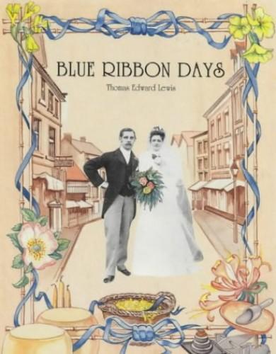 Blue Ribbon Days By Thomas Edward Lewis