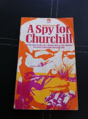 Spy for Churchill By Robert Vacha