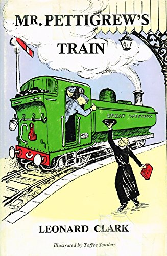 Mr. Pettigrew's Train By Leonard Clark