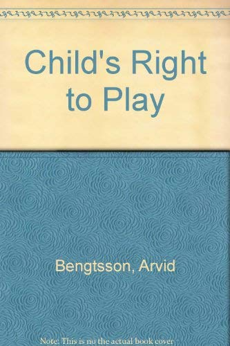Child's Right to Play By Arvid Bengtsson