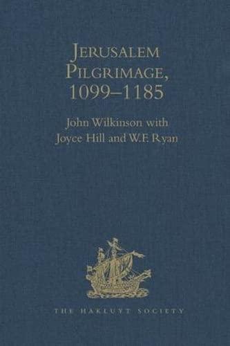 Jerusalem Pilgrimage, 1099-1185 by John Wilkinson
