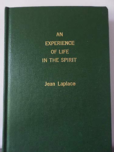 Experience of Life in the Spirit By Jean Laplace