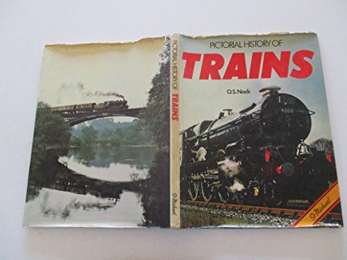 Pictorial History of Trains By O. S. Nock