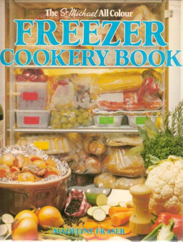 The St Michael All Colour Freezer Cookery Book By Fraser Madeline