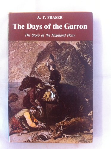 Days of the Garron By Andrew F. Fraser