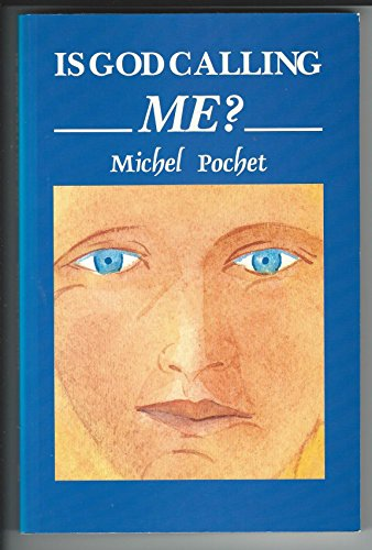 Is God Calling Me? By Michel Pochet