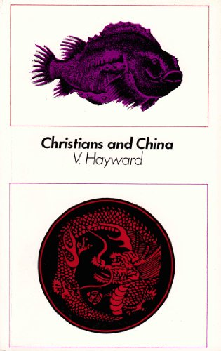Christians and China By Victor E.W. Hayward