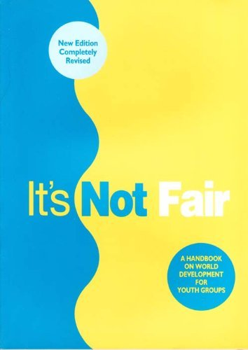 It's Not Fair: Handbook on World Development for Youth Groups By Christian Aid